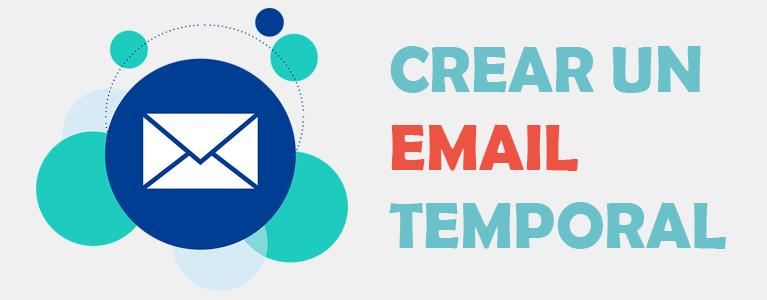 porqué crear un correo temporal